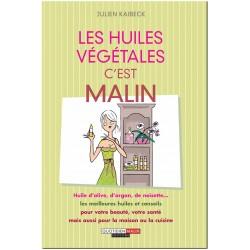 Les Huiles Végétales, c'est malin. Julien Kaibeck. 257 pages. Ed. Leduc Quotidien  Malin