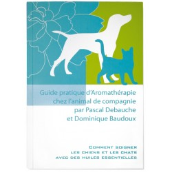 Guide pratique d'Aromathérapie chezl''animal de compagnie Dr P. Debauche. 174 p. Ed. JOM