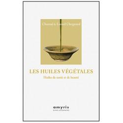 Huiles végétales , Huiles de santé et de beauté.Chantal etLionelClergeaud. 131 pages. Ed. Amyris