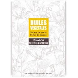 Huiles Végétales - Plus de 50 recettes pratiques